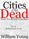 All Hell Breaks Loose Cities Of The Dead