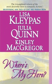 Where's My Hero? - Lisa Kleypas, Kinley Macgregor & Julia Quinn by  Lisa Kleypas, Kinley Macgregor & Julia Quinn PDF Download