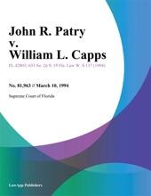John R. Patry V. William L. Capps