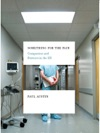 Something For The Pain One Doctors Account Of Life And Death In The ER