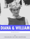 The Lives Of Diana Princess Of Wales And Prince William Duke Of Cambridge