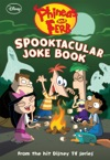 Phineas And Ferb  Spooktacular Joke Book