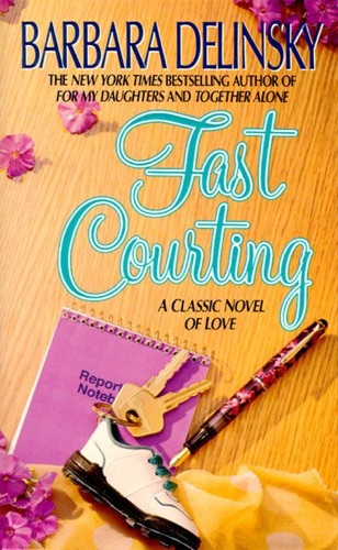 Barbara Delinsky - Fast Courting