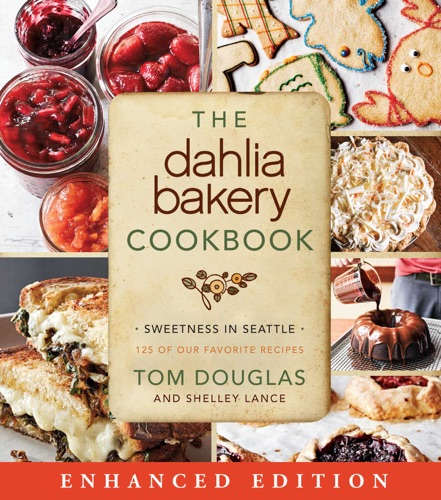 The Dahlia Bakery Cookbook (Enhanced Edition)