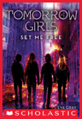 Tomorrow Girls #4: Set Me Free