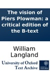 The Vision Of Piers Plowman A Critical Edition Of The B-text