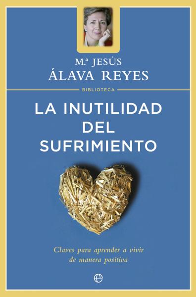 La inutilidad del sufrimiento by María Jesús Álava Reyes