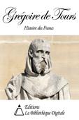 Grégoire de Tours - Histoire des Francs