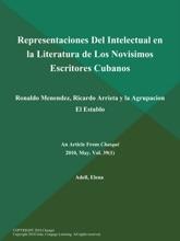 Representaciones Del Intelectual En La Literatura De Los Novisimos Escritores Cubanos: Ronaldo Menendez, Ricardo Arrieta Y La Agrupacion El Establo