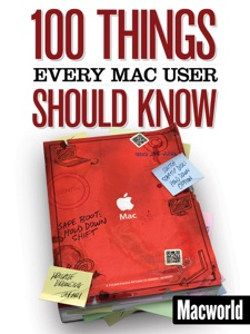 100 Things Every Mac User Should Know da Macworld Editors