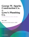 George W Sparks Construction Co V Lowes Plumbing Co