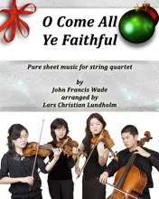O Come All Ye Faithful Pure sheet music for string quartet by John Francis Wade arranged by Lars Christian Lundholm