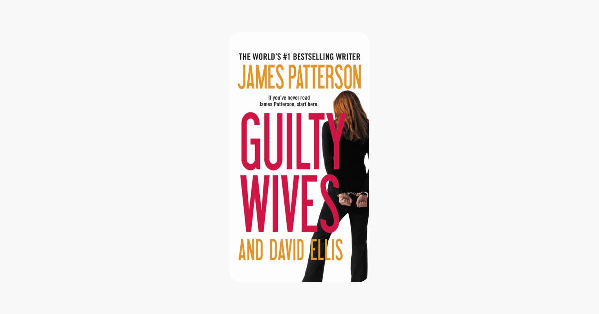 Guilty Wives - James Patterson & David Ellis