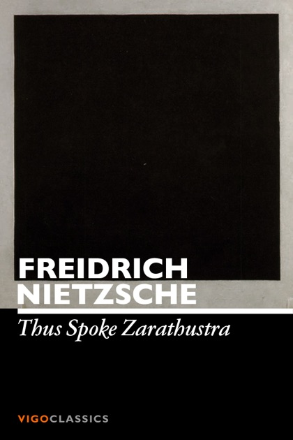"an analysis of nietzsches work thus spoke zarathustra In thus spoke zarathustra's introduction  ""every line of serious work that i have written since 1936 has been  i will thus begin my analysis at step."