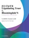 U ClcCli Liquidating Trust V Bloomingdales
