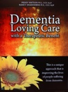 Dementia Loving Care With A Therapeutic Benefit