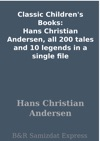 Classic Childrens Books Hans Christian Andersen All 200 Tales And 10 Legends In A Single File