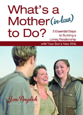 What's a Mother (in-Law) to Do? - Jane Angelich book