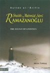 The Sultan Of Gnostics Mahmud Sami Ramazanoglu