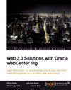 Web 20 Solutions With Oracle WebCenter 11g