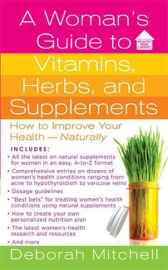 A Woman S Guide To Vitamins Herbs And Supplements
