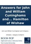 Answers For John And William Cuninghams And Company Brewers In Glasgow James Hotchkis And Company Brewers In Edinburgh And James Graham Vintner In Glasgow For Themselves And As Trustees For The Other Creditors Of William MGregor Late Tenant In The