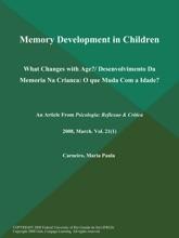 Memory Development in Children: What Changes with Age?/ Desenvolvimento Da Memoria Na Crianca: O que Muda Com a Idade?