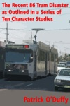 The Recent 86 Tram Disaster As Outlined In A Series Of Ten Character Studies