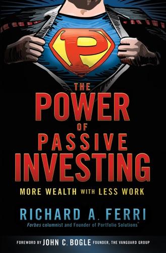 Richard A. Ferri - The Power of Passive Investing