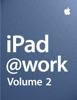 Apple Inc. - Business - iPad at Work - Volume 2 artwork