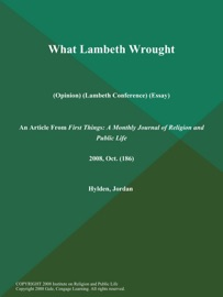 WHAT LAMBETH WROUGHT (OPINION) (LAMBETH CONFERENCE) (ESSAY)