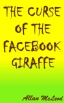 The Curse Of The Facebook Giraffe