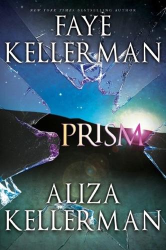 Faye Kellerman & Aliza Kellerman - Prism
