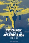 Toxicologic Assessment Of Jet-Propulsion Fuel 8