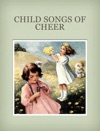 Child Songs Of Cheer