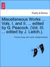 Miscellaneous Works  Vols I And II  Edited By G Peacock Vol III  Edited By J Leitch VOLUME I