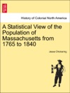 A Statistical View Of The Population Of Massachusetts From 1765 To 1840