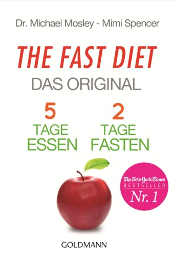 Dr. Michael Mosley & Mimi Spencer - The Fast Diet - Das Original