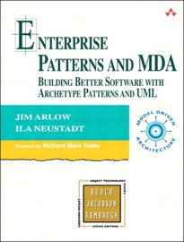 Enterprise Patterns and MDA: Building Better Software with Archetype Patterns and UML - Ila Neustadt & Jim Arlow