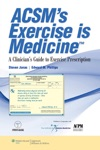 ACSMs Exercise Is Medicine