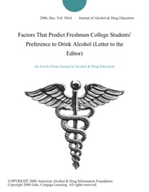 FACTORS THAT PREDICT FRESHMEN COLLEGE STUDENTS PREFERENCE TO DRINK ALCOHOL (LETTER TO THE EDITOR)