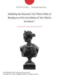 Inhabiting The Electronic Text Pater S Ethic Of Reading In An On Line Edition Of The Child In The House