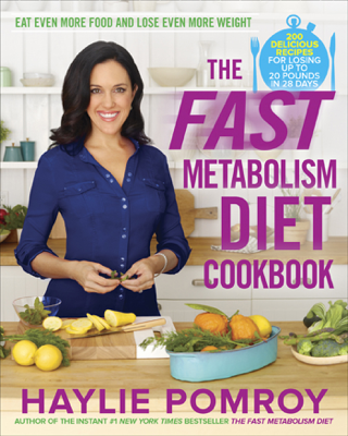 The Fast Metabolism Diet Cookbook - Haylie Pomroy book
