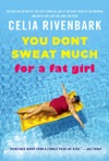 You Dont Sweat Much For A Fat Girl