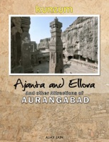 Ajanta and Ellora, and other Attractions of Aurangabad