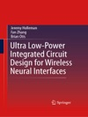 Ultra Low-Power Integrated Circuit Design For Wireless Neural Interfaces