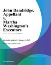 John Dandridge Appellant V Martha Washingtons Executors