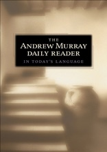 Andrew Murray Daily Reader In Today's Language