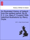 An Illustrated History Of Ireland From The Earliest Period By M F C Ie Mary F Cusack With Historical Illustrations By Henry Doyle