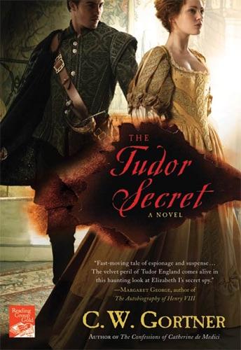 C. W. Gortner - The Tudor Secret